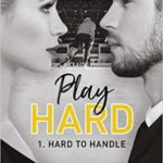 Hard to Handle – Play Hard Serie T1 de K. Bromberg