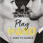 Hard to Handle – Play Hard Serie T1 de K. Bromberg