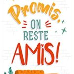 Promis, on reste amis ! de Juliette Bonte
