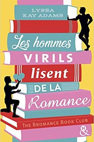les hommes virils lisent de la romance de Lyssa Kay Adams
