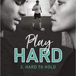 Hard to hold – Play Hard T2 de K. Bromberg