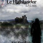 Le highlander – Les gardiens de l'ordre sacré T1 de D. Lygg
