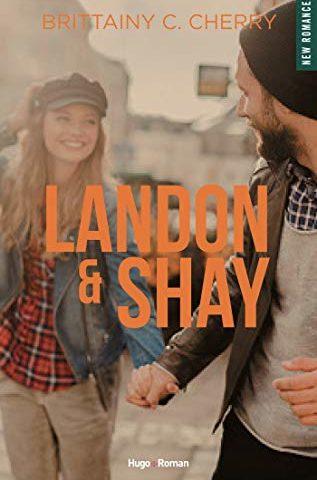 Landon & Shay – T1 de Brittainy C. Cherry