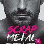 Deux mondes à l'opposé – Scrap Metal T2 de Jana Rouze