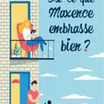 Est-ce que Maxence embrasse bien? de Christelle Da Cruz