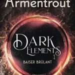 Baiser brûlant – Dark Elements T1 de Jennifer L. Armentrout